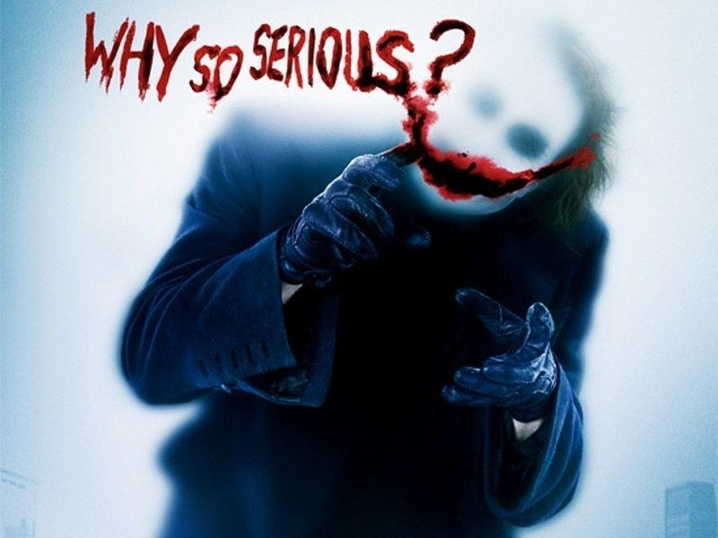 Unknown why so serious the joker